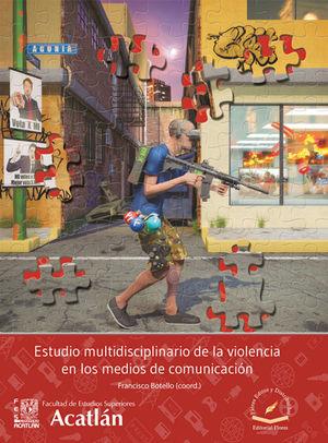 ESTUDIO MULTIDISCIPLINARIO DE LA VIOLENCIA EN LOS MEDIOS DE COMUNICACIÓN