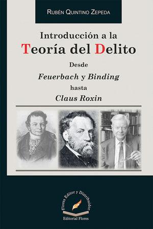INTRODUCCIÓN A LA TEORIA DEL DERECHO DESDE FEUERBACH Y BINDING HASTA CLAUS ROXIN