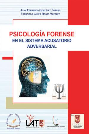 PSICOLOGÍA FORENSE EN EL SISTEMA ACUSATORIO ADVERSARIAL