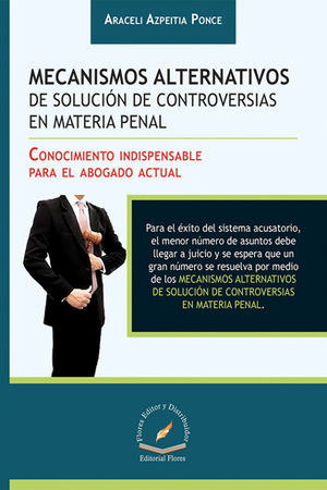 MECANISMOS ALTERNATIVOS DE SOLUCIÓN DE CONTROVERSIAS EN MATERIA PENAL