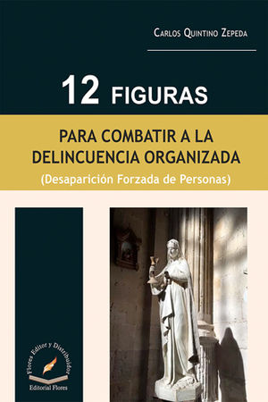 12 FIGURAS PARA COMBATIR A LA DELINCUENCIA ORGANIZADA