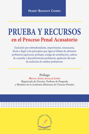 PRUEBA Y RECURSOS EN EL PROCESO PENAL ACUSATORIO