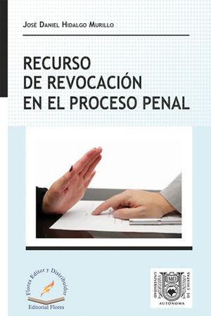 RECURSO DE REVOCACIÓN EN EL PROCESO PENAL