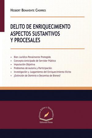 DELITO DE ENRIQUECIMIENTO ASPECTOS SUSTANTIVOS Y PROCESALES