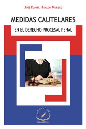 MEDIDAS CAUTELARES EN EL DERECHO PROCESAL PENAL