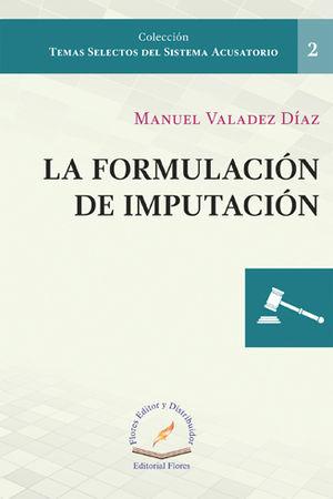 FORMULACIÓN DE IMPUTACIÓN, LA