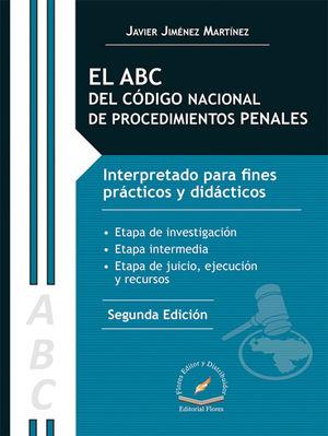 ABC DEL CÓDIGO NACIONAL DE PROCEDIMIENTOS PENALES, EL. SEGUNDA EDICIÓN.