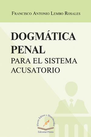 DOGMÁTICA PENAL PARA EL SISTEMA ACUSATORIO