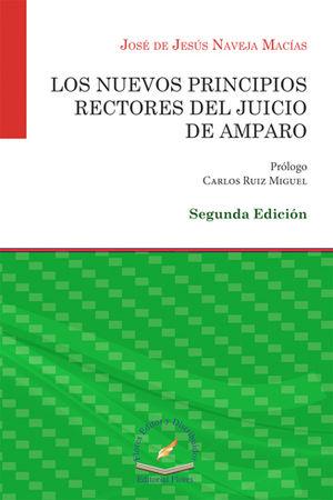 NUEVOS PRINCIPIOS RECTORES DEL JUICIO DE AMPARO, LOS
