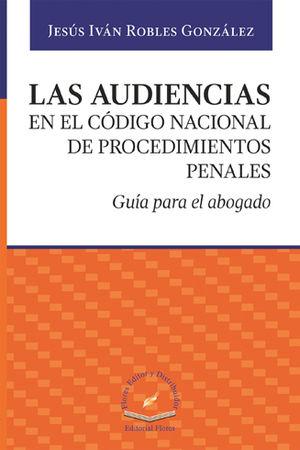 AUDIENCIAS EN EL CÓDIGO NACIONAL DE PROCEDIMIENTOS PENALES, LAS