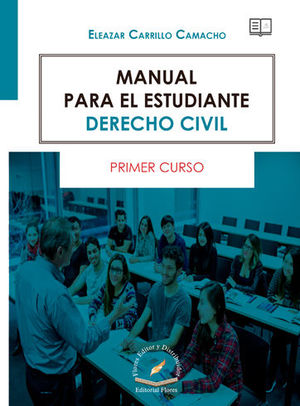 MANUAL PARA EL ESTUDIANTE,  DERECHO CIVIL PRIMER CURSO