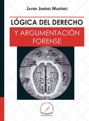 LÓGICA DEL DERECHO Y ARGUMENTACIÓN FORENSE