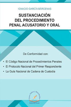 SUSTANCIACIÓN DEL PROCEDIMIENTO PENAL ACUSATORIO Y ORAL
