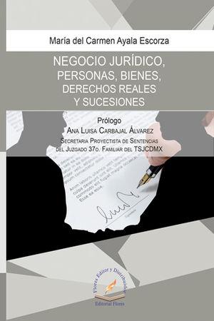 NEGOCIO JURÍDICO, PERSONAS, BIENES, DERECHOS REALES Y SUCESIONES