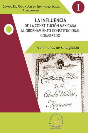 INFLUENCIA DE LA CONSTITUCIÓN MEXICANA AL ORDENAMIENTO CONSTITUCIONAL COMPARADO, LA