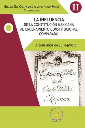 INFLUENCIA DE LA CONSTITUCIÓN MEXICANA AL ORDENAMIENTO CONSTITUCIONAL COMPARADO