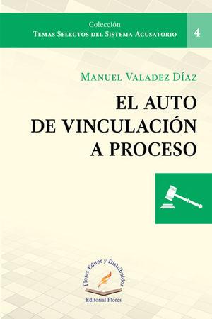 AUTO DE VINCULACIÓN A PROCESO, EL