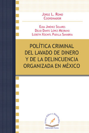 POLÍTICA CRIMINAL DEL LAVADO DE DINERO Y DE LA DELINCUENCIA ORGANIZADA EN MÉXICO