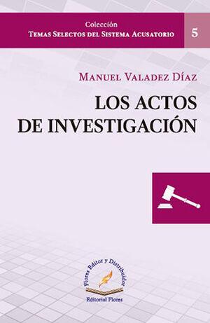 ACTOS DE INVESTIGACIÓN, LOS
