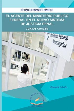 AGENTE DEL MINISTERIO PÚBLICO FEDERAL EN EL NUEVO SISTEMA DE JUSTICIA PENAL, EL