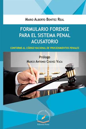 FORMULARIO FORENSE PARA EL SISTEMA PENAL ACUSATORIO