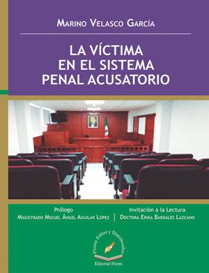 VÍCTIMA EN EL SISTEMA PENAL ACUSATORIO, LA