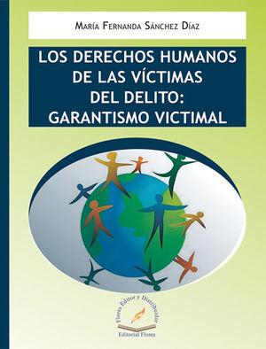 DERECHOS HUMANOS DE LAS VÍCTIMAS DEL DELITO: GARANTISMO VICTIMAL