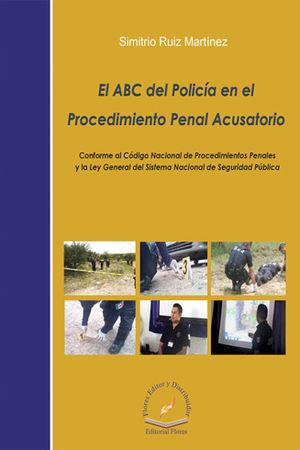 ABC DEL POLICÍA EN EL PROCEDIMIENTO PENAL ACUSATORIO, EL