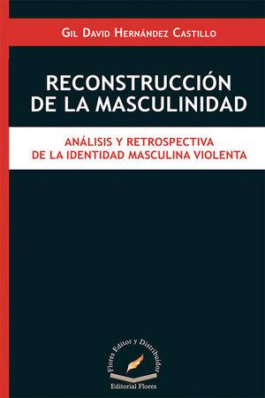 RECONSTRUCCIÓN DE LA MASCULINIDAD