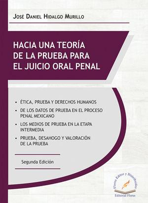 HACIA UNA TEORÍA DE LA PRUEBA PARA EL JUICIO ORAL PENAL. SEGUNDA EDICIÓN