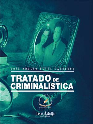 TRATADO DE CRIMINALÍSTICA