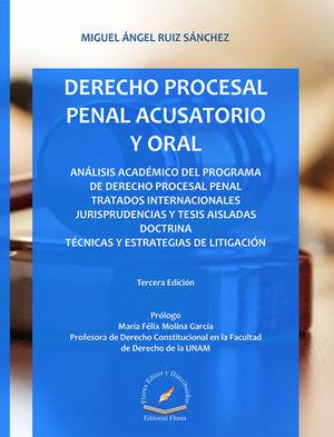 DERECHO PROCESAL PENAL ACUSATORIO Y ORAL. TERCERA EDICIÓN