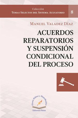 ACUERDOS REPARATORIOS Y SUSPENSIÓN CONDICIONAL DEL PROCESO # 8