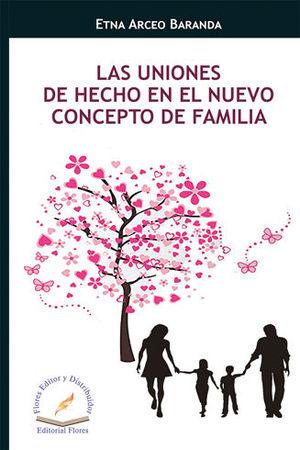 UNIONES DE HECHO EN EL NUEVO CONCEPTO DE FAMILIA, LAS