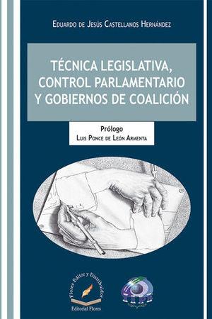 TÉCNICA LEGISLATIVA, CONTROL PARLAMENTARIO Y GOBIERNOS DE COALICIÓN