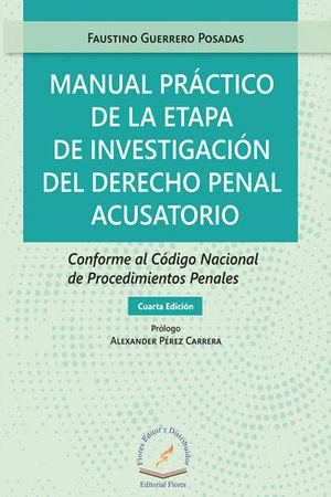 MANUAL PRÁCTICO DE LA ETAPA DE INVESTIGACIÓN DEL DERECHO PENAL ACUSATORIO. CUARTA EDICIÓN