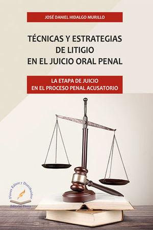 TÉCNICAS Y ESTRATEGIAS DE LITIGIO EN EL JUICIO ORAL PENAL
