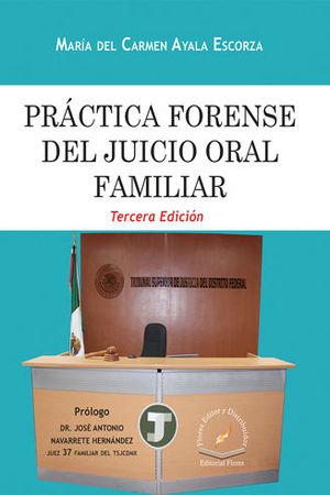 PRÁCTICA FORENSE DEL JUICIO ORAL FAMILIAR. TERCERA EDICIÓN