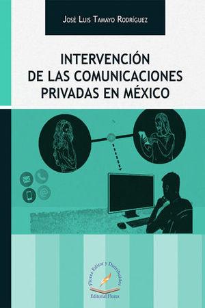 INTERVENCIÓN DE LAS COMUNICACIONES PRIVADAS EN MÉXICO