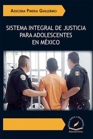 SISTEMA INTEGRAL DE JUSTICIA PARA ADOLESCENTES EN MÉXICO