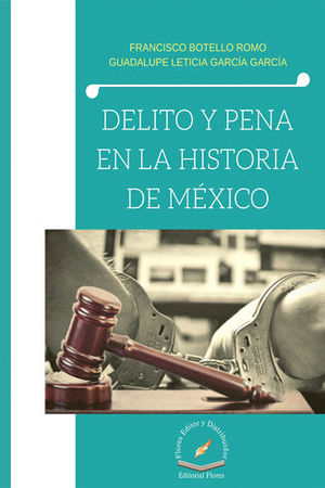 DELITO Y PENA EN LA HISTORIA DE MÉXICO