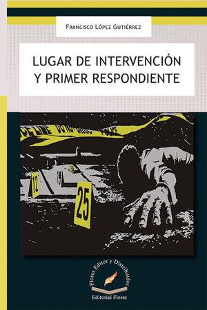 LUGAR DE INTERVENCIÓN Y PRIMER RESPONDIENTE