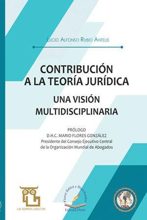 CONTRIBUCIÓN A LA TEORÍA JURÍDICA. UNA VISIÓN MULTIDISCIPLINARIA