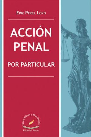 ACCIÓN PENAL POR PARTICULAR