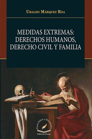 MEDIDAS EXTREMAS: DERECHOS HUMANOS, DERECHO CIVIL Y FAMILIA