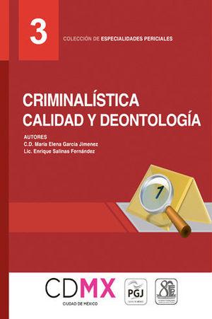 CRIMINALÍSTICA CALIDAD Y DEONTOLOGÍA (NÚMERON 3)