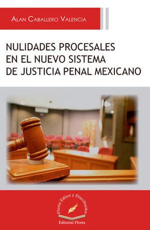 NULIDADES PROCESALES EN EL NUEVO SISTEMA DE JUSTICIA PENAL MEXICANO