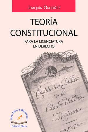 TEORÍA CONSTITUCIONAL PARA LA LICENCIATURA EN DERECHO
