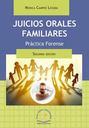JUICIOS ORALES FAMILIARES. PRÁCTICA FORENSE 2DA. EDICIÓN