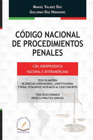 CÓDIGO NACIONAL DE PROCEDIMIENTOS PENALES CON JURISPRUDENCIA NACIONAL E INTERAMERICANA